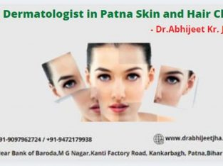 Best Dermatologist in Patna – Skin and Hair Clinic