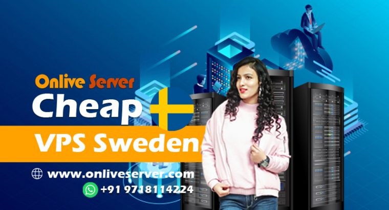 Get Powerful Cheap VPS Sweden By Onlive Server