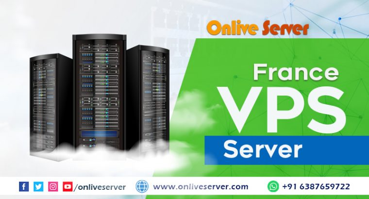 Powerful France VPS Server at Low Cost – Onlive Se