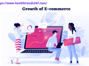 Why are the e-commerce is growing?